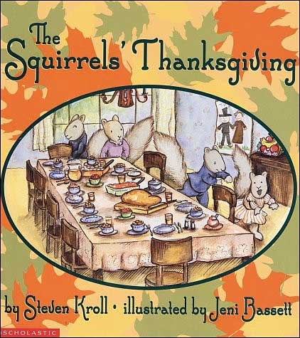 The Squirrels' Thanksgiving by Steven Kroll, illustrated by Jeni Bassett