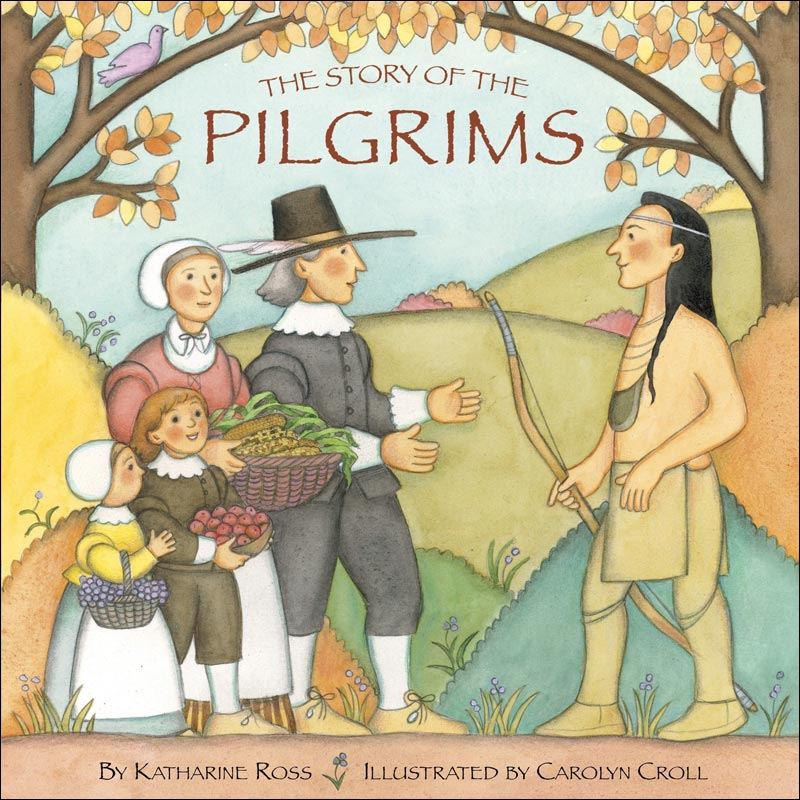 The Story of the Pilgrims by Katharine Ross; illustrated by Carolyn Croll