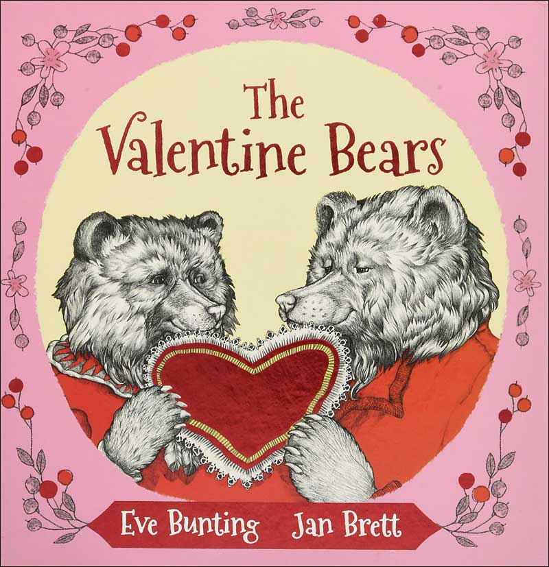 The Valentine Bears by Eve Bunting; illustrated by Jan Brett
