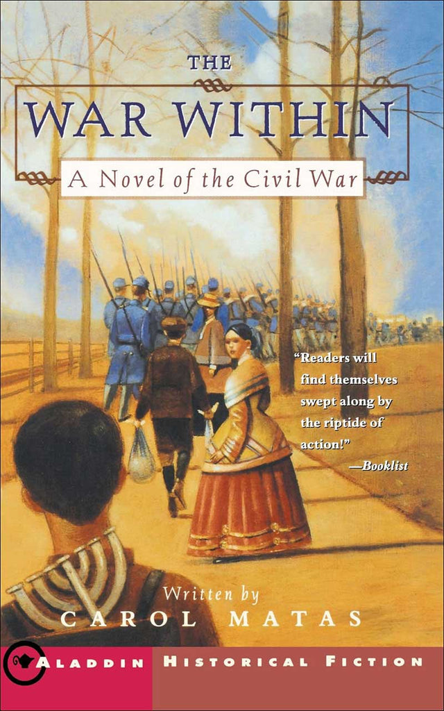 The War Within: A Novel of the Civil War by Carol Matas