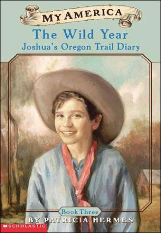 My America: Joshua's Oregon Trail Dairy-- The Wild Year  by Patricia Hermes