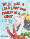 There Was a Cold Lady Who Swallowed Some Snow  by Lucille Colandro