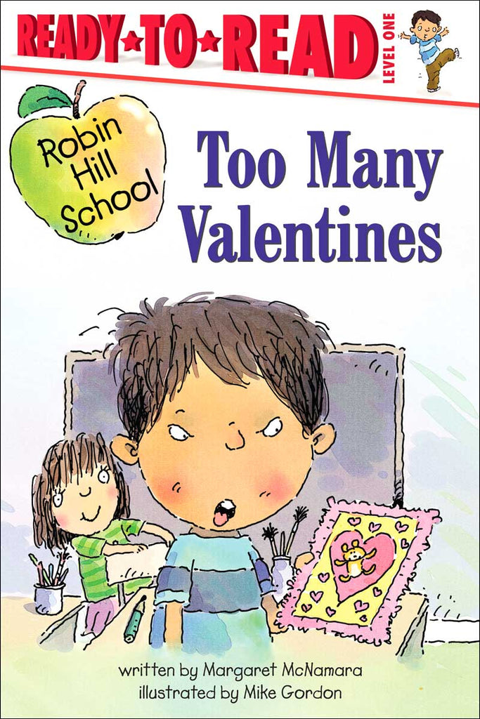 Too Many Valentines (Robin Hill School) by Margaret McNamara illustrated by Mike Gordon