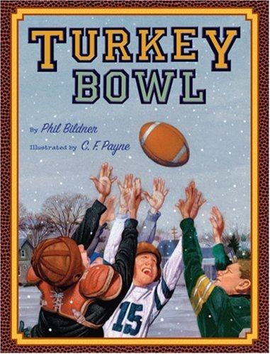 Turkey Bowl by Phil Bildner; illustrated by C.F. Payne