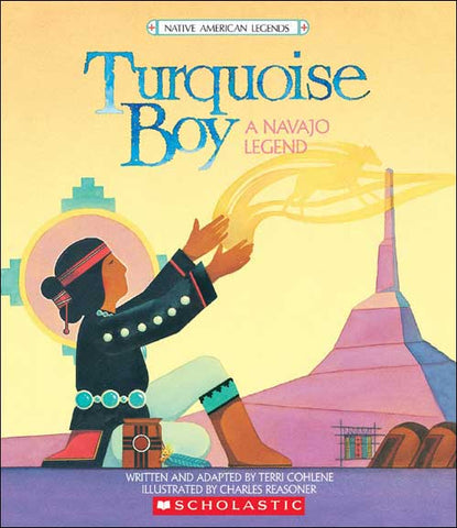 Turquoise Boy, A Navajo Legend by Terri Cohlene