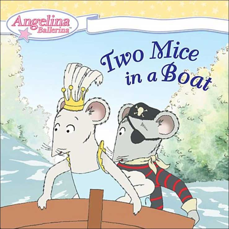 Angelina Ballerina: Two Mice in a Boat by Katharine Holabird