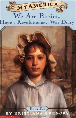 My America: Hope's Revolutionary War Diary--We Are Patriots
