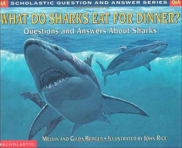 What Do Sharks Eat for Dinner?  (Scholastic Questions and Answers Series) by Melvin and Gilda Berger