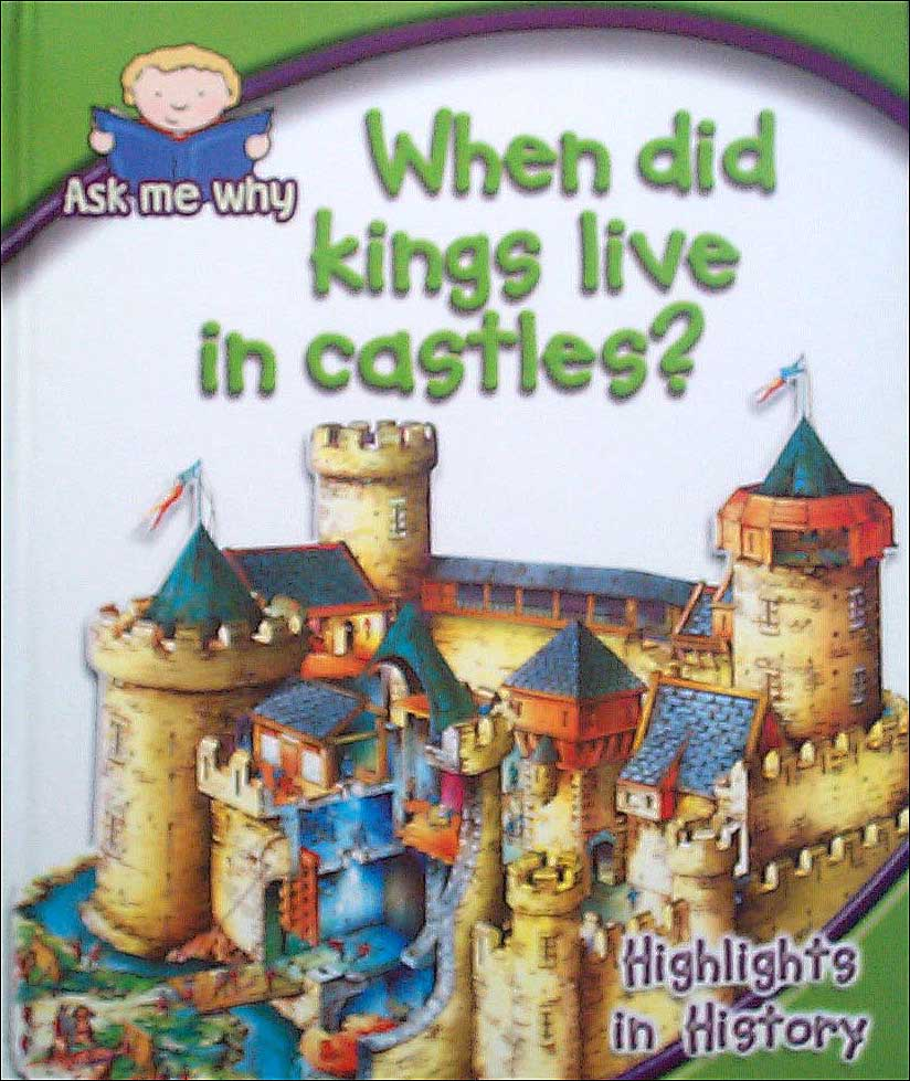 Who Lived in Castles? Highlights in History (also called 'When Did Kings Live in Castles?')