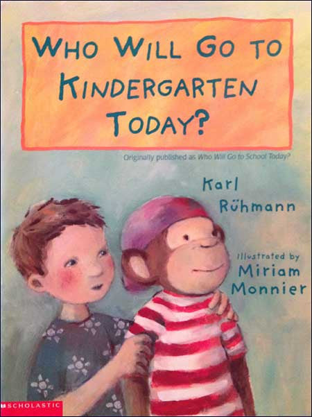 Who Will Go to Kindergarten Today? by Karl Ruhmann