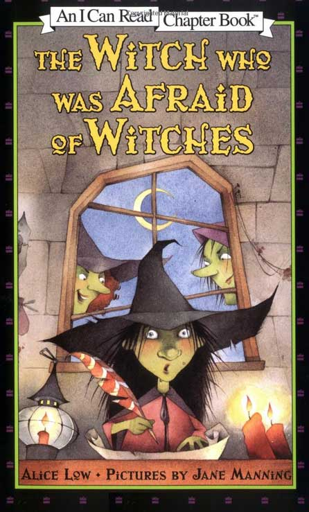 The Witch who was Afraid of Witches  by Alice Low;  illustrated by Jane Manning