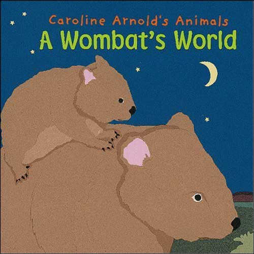 A Wombat's World by Caroline Arnold