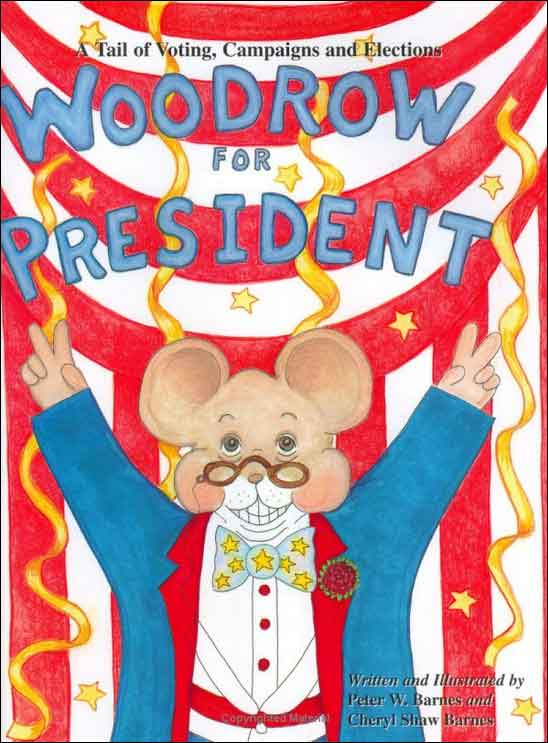 Woodrow for President  by Peter and Cheryl Barnes