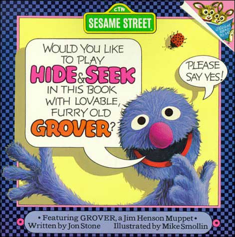 Would You Like to Play Hide & Seek in This Book With Lovable, Furry Old Grover?  by Jon Stone