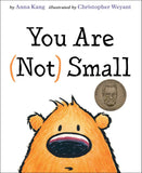 You Are (Not) Small by Anna Kang; illustrated by Christopher Weyant