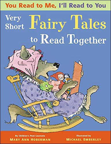 You Read to Me, I'll Read to You: Very Short Fairy Tales    by Mary Ann Hoberman, illustrated by Michael Emberley