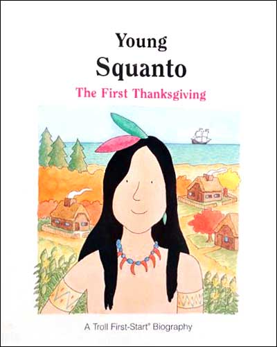 Young Squanto: The FIrst Thanksgiving First Start Biography series by Andrew Woods
