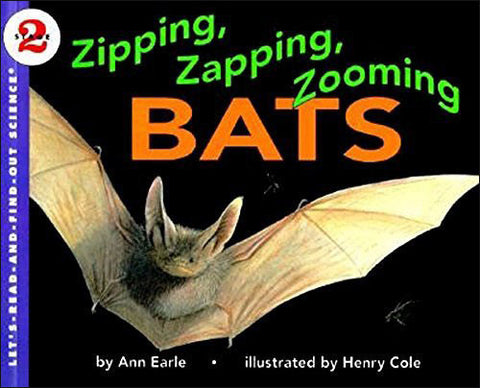 Zipping, Zapping, Zooming Bats by Ann Earle
