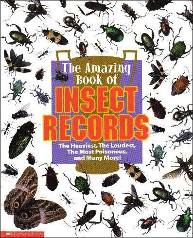 The Amazing Book of Insect Records  by Scholastic and Blackbirch Press