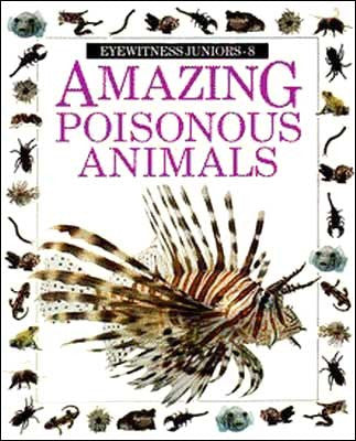 Amazing Poisonous Animals by Alexandra Parsons
