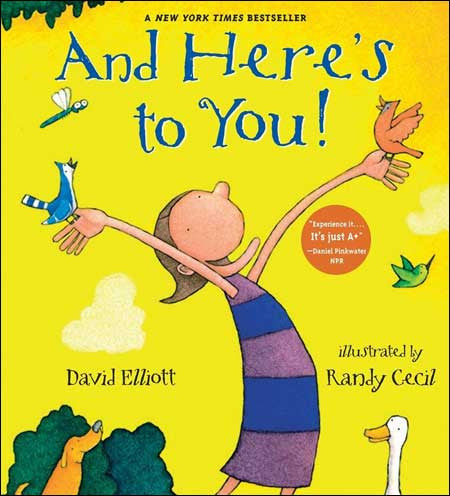 And Here's to You! by David Elliott;  illustrated by Randy Cecil