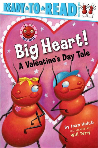 Ant Hill: Big Heart! A Valentine's Day Tale