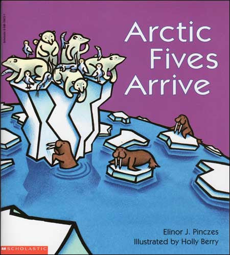 Arctic Fives Arrive by Elinor J. Pinczes