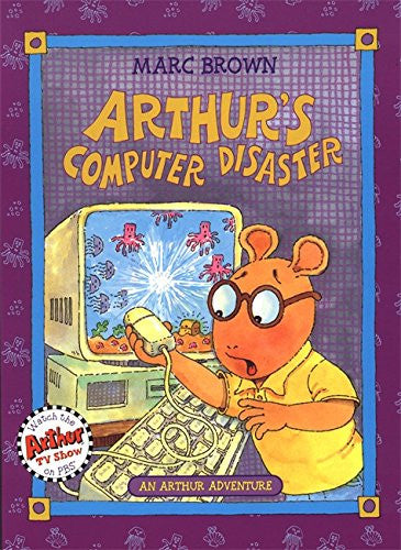 Arthur's Computer Disaster by Marc Brown
