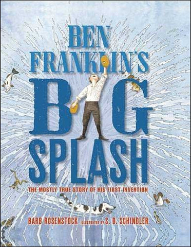 Ben Franklin's Big Splash  by Barb Rosenstock