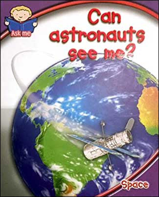 Can Astronauts See Me? Space  by the Ask Me series