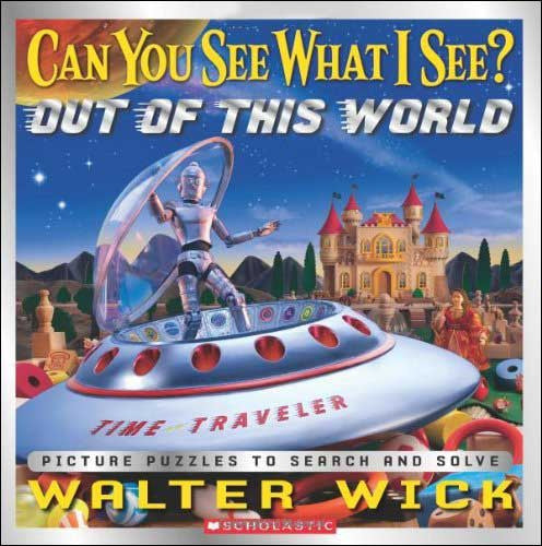 Can You See What I See? Out of This World  by Walter Wick