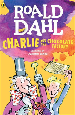 Charlie and the Chocolate Factory by Roald Dahl; illustrated by Quentin Blake