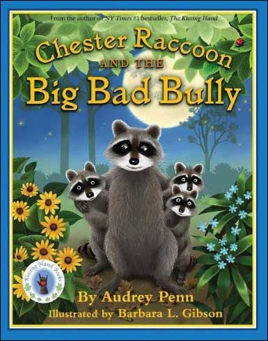 Chester Raccoon and the Big Bad Bully by Audrey Penn