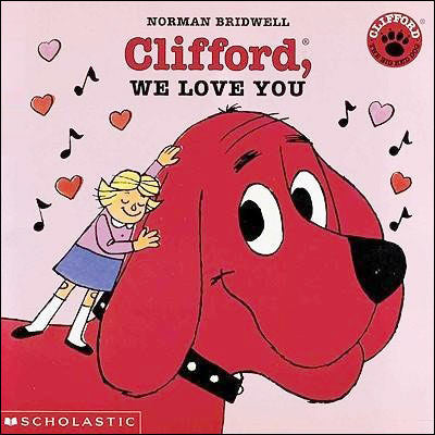 Clifford, We Love You by Norman Bridwell