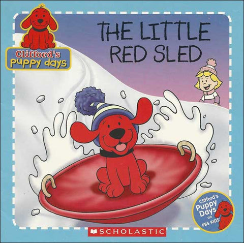 Clifford's Puppy Days, The Little Red Sled by Tisha Hamilton