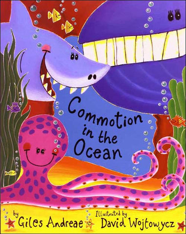 Commotion in the Ocean by Giles Andreae, illustrated by David Wojtowycz