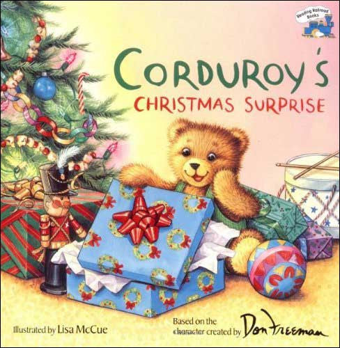 Corduroy's Christmas Surprise by Don Freeman;  illustrated by Lisa McCue