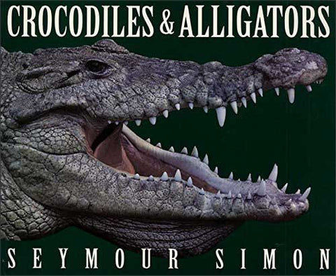 Crocodiles and Alligators by Seymour Simon