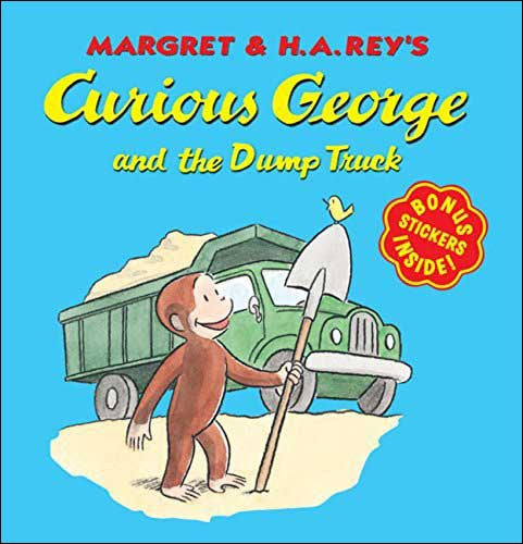 Curious George and the Dump Truck  by Margaret & H.A. Rey