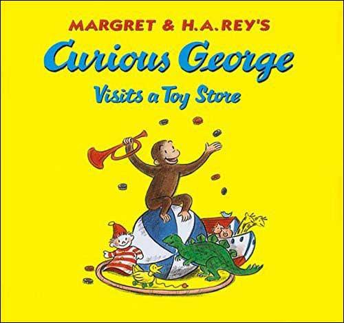 Curious George Visits a Toy Store  by Margaret and H.A. Rey