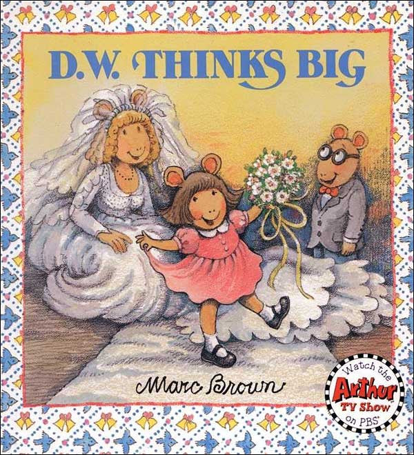 D.W. Thinks Big by Marc Brown