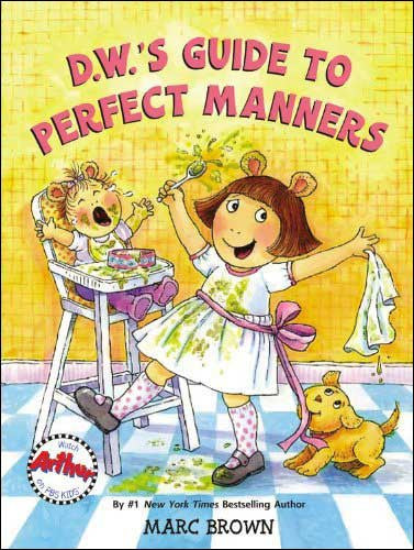D.W.'s Guide to Perfect Manners  by Marc Brown