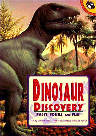 Dinosaur Discovery: Facts, Fossils, and Fun! by Daniel Cohen