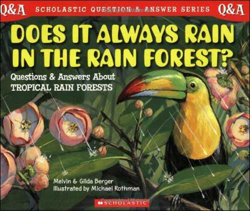 Does It Always Rain in the Rain Forest? by Melvin and Gilda Berger