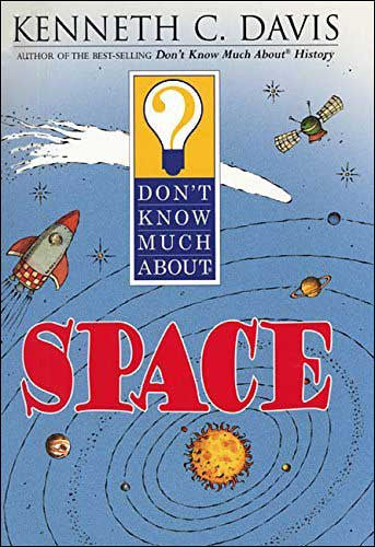 Don't Know Much About Space by Kenneth C. Davis