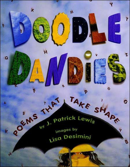 Doodle Dandies: Poems That Take Shape by J. Patrick Lewis