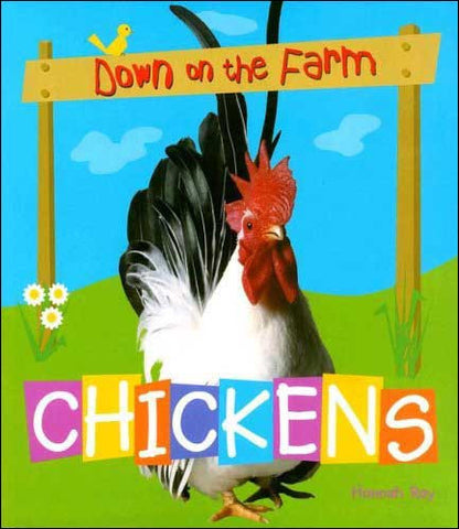 Down on the Farm: Chickens by Hannah Ray