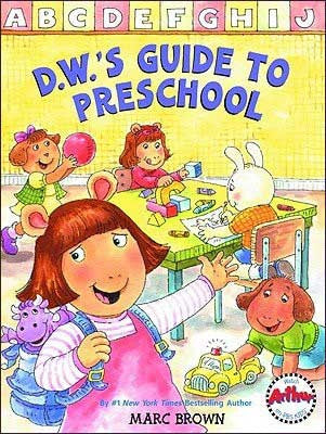 D.W.s Guide to Preschool by Marc Brown