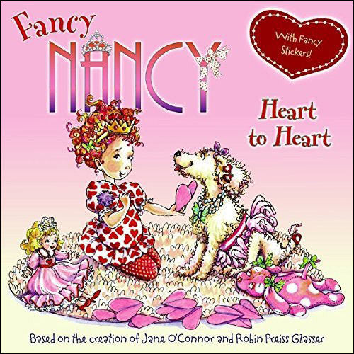 Fancy Nancy, Heart to Heart  by Jane O'Connor