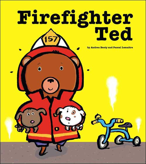 Firefighter Ted by Andrea Beaty and Pascal Lemaitre